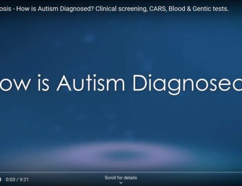 Autism Diagnosis – How is Autism Diagnosed? Clinical screening, CARS, Blood & Gentic tests